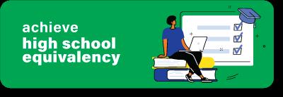 Achieve High School Equivalency
