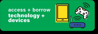 Access Borrow Technology Devices