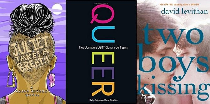 Book covers: Juliet Takes a Breath, Queer: The Ultimate LGBT Guide for Teens, Two Boys Kissing