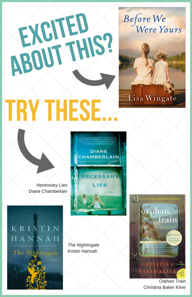 On hold for Before We Were Yours? Try Necessary Lies, The Nightingale or Orphan Train