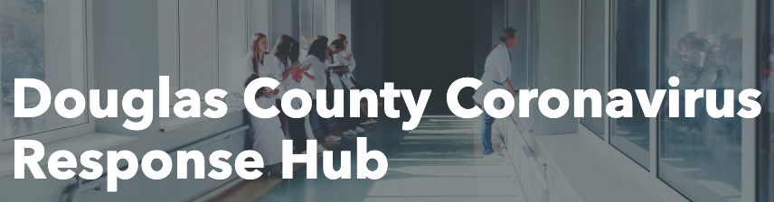Click here to visit the Douglas County Corona Virus Response Hub