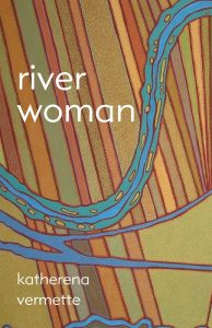 Image is of the book cover: River Woman by Katherena Vermette