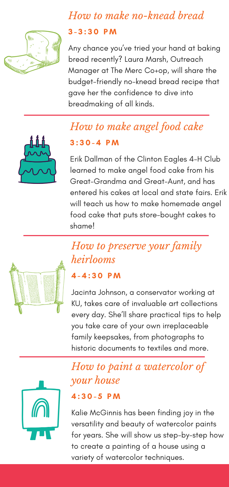 <p>Jun 19 Friday Schedule 1-5 PM  1:00 — Be a better birder  1:30 — Landscape with native plants  2:00 — Face paint like a pro  2:30 — Improve your chess game  3:00 — Make no-knead bread  3:30 — Make an angel food cake  4:00 — Preserve family heirlooms  4:30 — Paint a watercolor of your house</p>