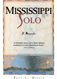 Image is of the book Mississippi Solo by Eddy L. Harris