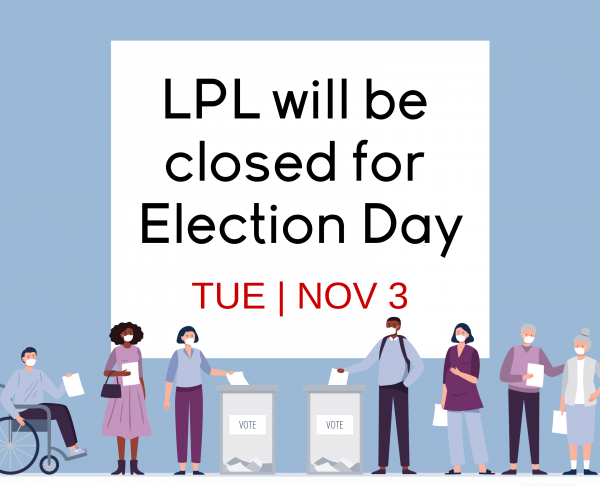 The library will be closed of Election Day on Tuesday, November, 3, 2020.
