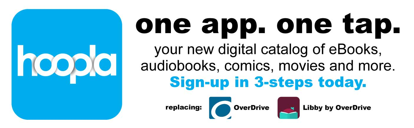 Hoopla: one app. one tap. Your new digital catalog. Sign-up in 3-steps.
