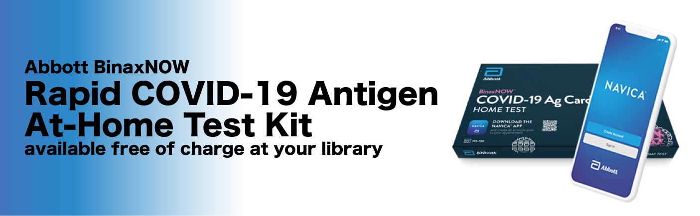Abbott BinaxNOW Rapid COVID-19 Antigen At-Home Test Kit - available free of charge at your library