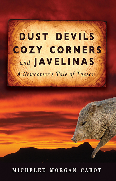 Dust Devils Cozy Corners and Javelinas