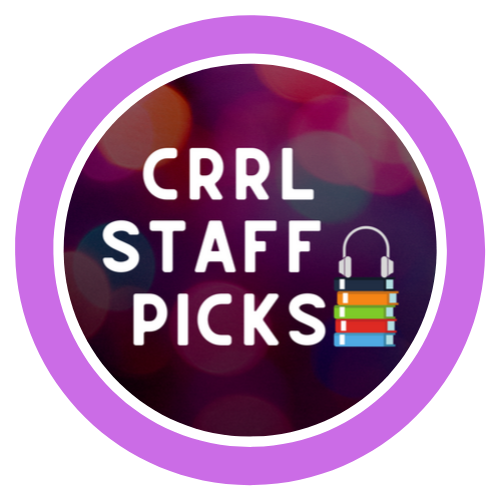 CRRL Staff Picks