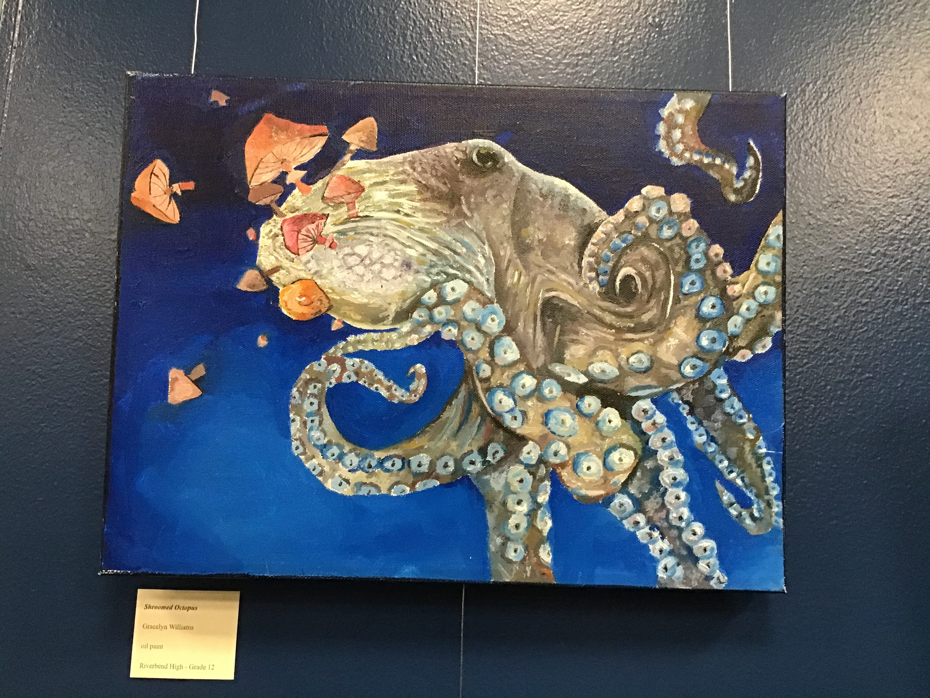 Gracelyn Williams - Grade 12 - Riverbend High - Shroomed Octopus