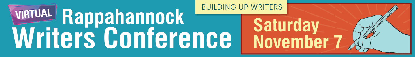 Virtual Rappahannock Writers Conference: Building Up Writers
