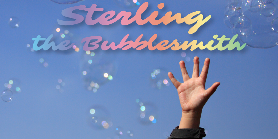 Sterling the Bubblesmith