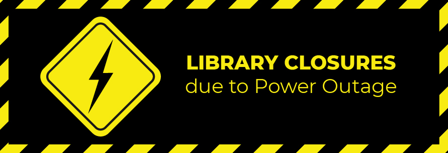 Library closures due to power outage