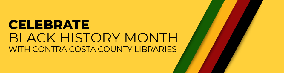 Celebrate Black History Month with Contra Costa County libraries