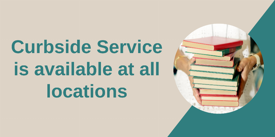 Curbside Service is available at all locations