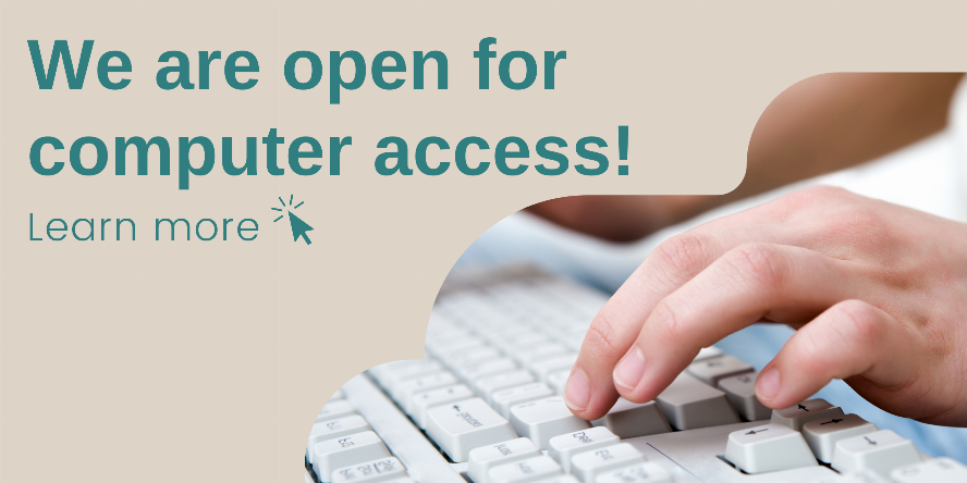We are open for computer access