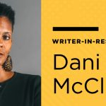 Library Writer in Residence Dani McClain