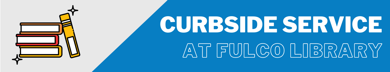 Curbside Service at Fulcolibrary Banner