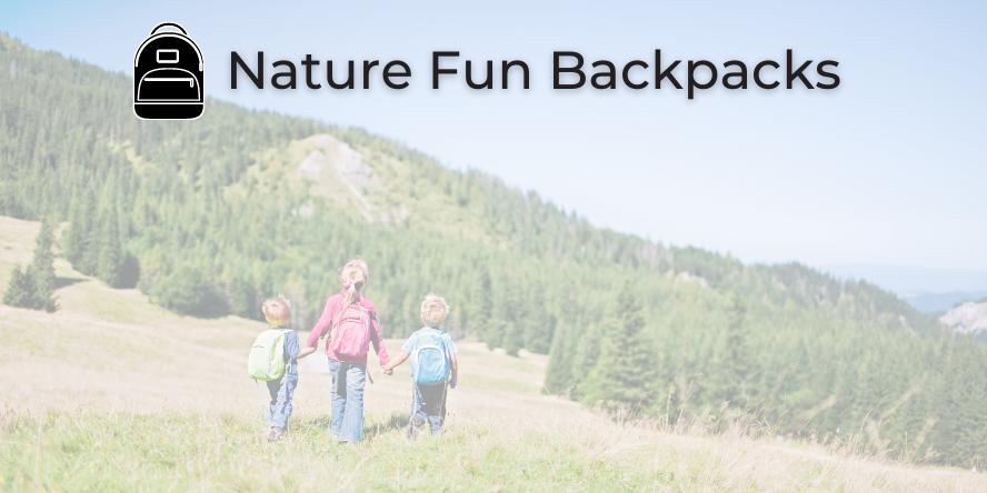 Nature Fun Backpacks