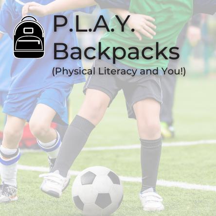 Physical Literacy Backpacks