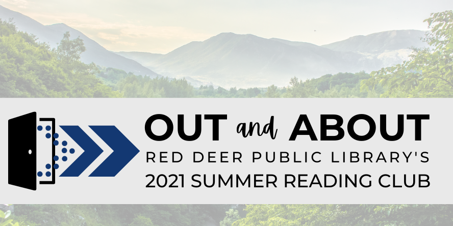 Out and About: Red Deer Public Library's 2021 Summer Reading Club