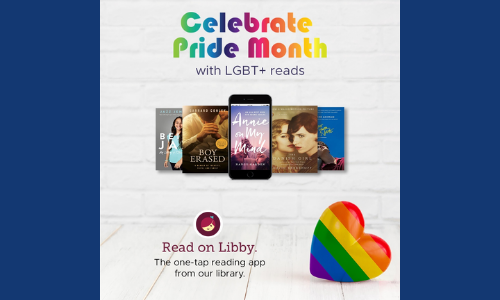 Celebrate Pride Month with LGBT+ reads. Read on Libby, the one-tap reading app from our library.