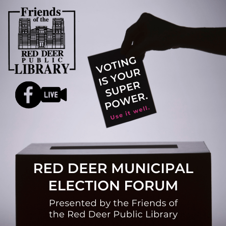 Red Deer Municipal Election forum - presented by the Friends of the Red Deer Public Library