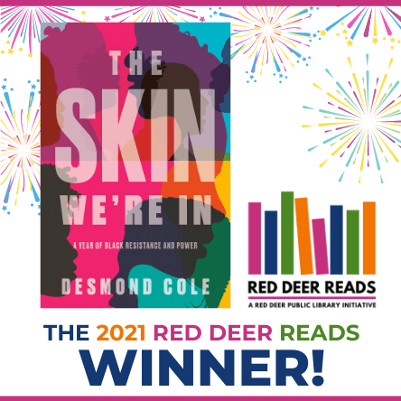 The 2021 Red Deer Reads Winner: The Skin We're In by Desmond Cole