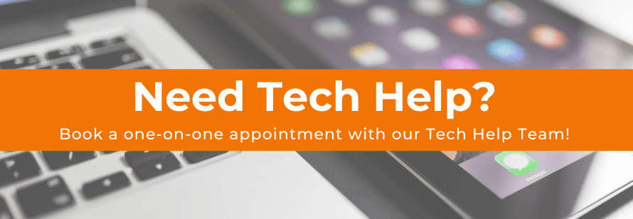 Need Tech Help? Book a one-on-one appointment with our Tech Help Team!
